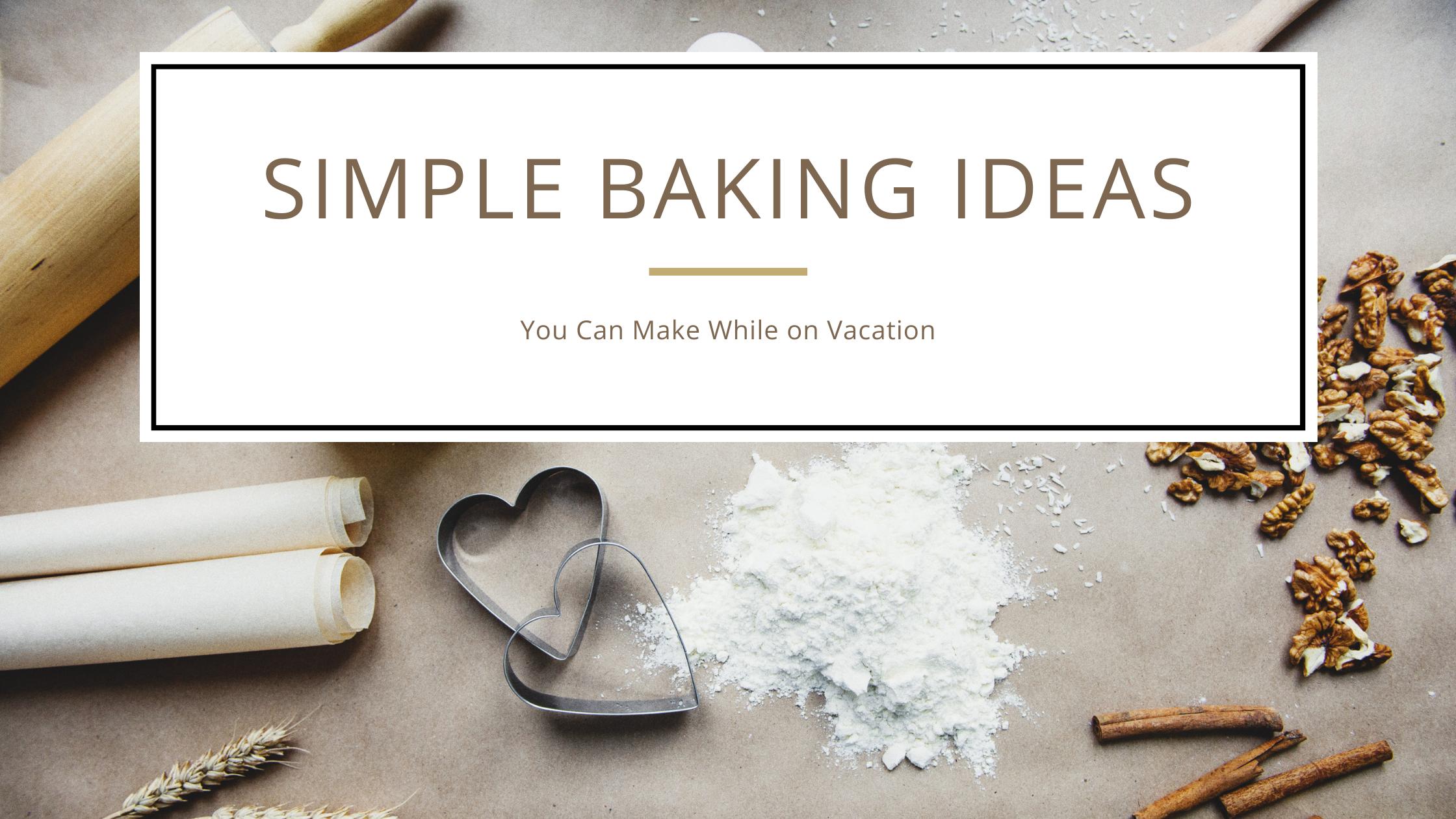 Simple Baking Ideas