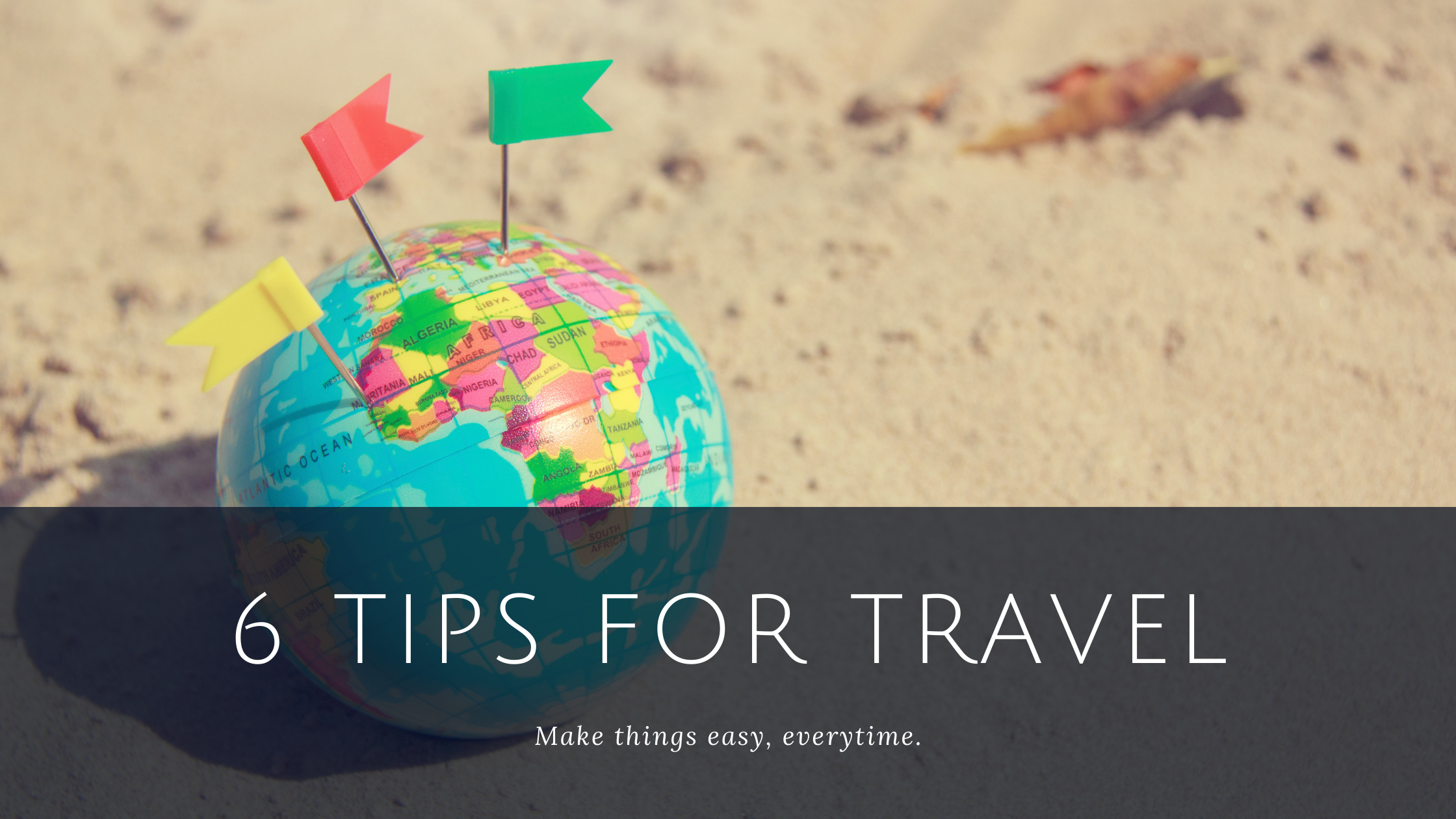 6 Tips for Travel