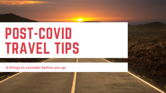 Post covid travel tips