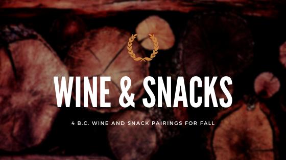 B.C. Wine and Snack Pairings