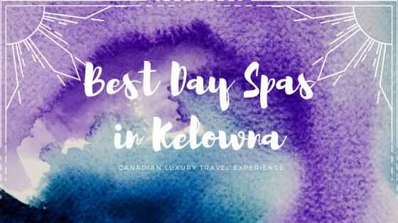best day spas in Kelowna